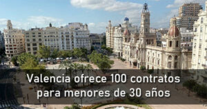 El Ayuntamiento de Valencia ofrece 100 contratos para menores de 30 años