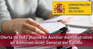 Oferta de 1483 plazas de Auxiliar Administrativo en La Administración General del Estado