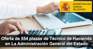 Oferta de 554 plazas de Técnico de Hacienda en La Administración General del Estado