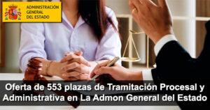 Oferta de 553 plazas de Tramitación Procesal y Administrativa en La Administración General del Estado