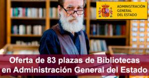 Oferta de 83 plazas de Bibliotecas en Administración General del Estado