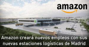 Amazon creará más de 200 nuevos empleos en Madrid