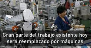 Casi la mitad del trabajo existente hoy, en cuatro años, será realizado por máquinas