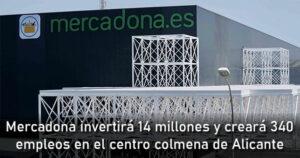 Mercadona creará 340 empleos con su cuarto centro colmena de Alicante