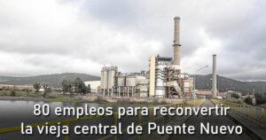 EDP creará 80 empleos para reconvertir la vieja central de Puente Nuevo
