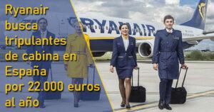 Ryanair busca empleados: 22.000 euros al año