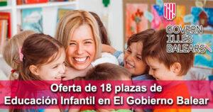Oferta de 18 plazas de Educación Infantil en El Gobierno Balear