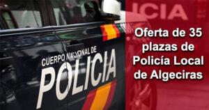 Oferta de 35 plazas de Policía Local de Algeciras