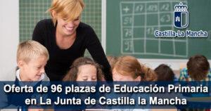 Oferta de 96 plazas de Educación Primaria en La Junta de Castilla la Mancha