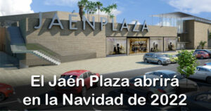 El Jaén Plaza abrirá en la Navidad de 2022