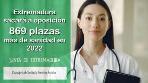 La Consejería de Sanidad de Extremadura sacará a oposición 869 plazas más en 2022