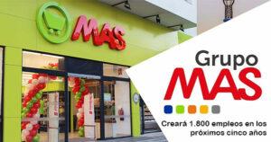 Grupo MAS creará 1.800 puestos de trabajo en los próximos cinco años