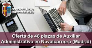 Oferta de 48 plazas de Auxiliar Administrativo en Navalcarnero (Madrid)
