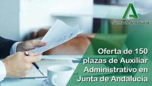 Oferta de 150 plazas de Auxiliar Administrativo en Junta de Andalucía