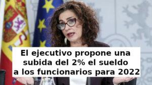 El ejecutivo propone una subida del 2% el sueldo a los funcionarios para 2022