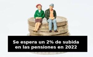 Se espera un 2% de subida en las pensiones en 2022