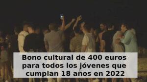 Bono cultural de 400 euros para los jóvenes que cumplan 18 años el próximo año
