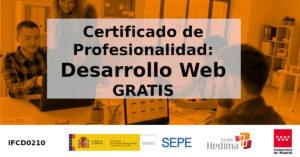 Certificado de profesionalidad IFCD0210: Desarrollo Web, GRATIS. Plazas libres en Madrid… On-Line